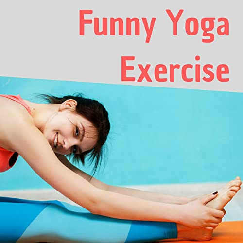 Funny Yoga Exercise - Background Music for Energetic Laughing, New