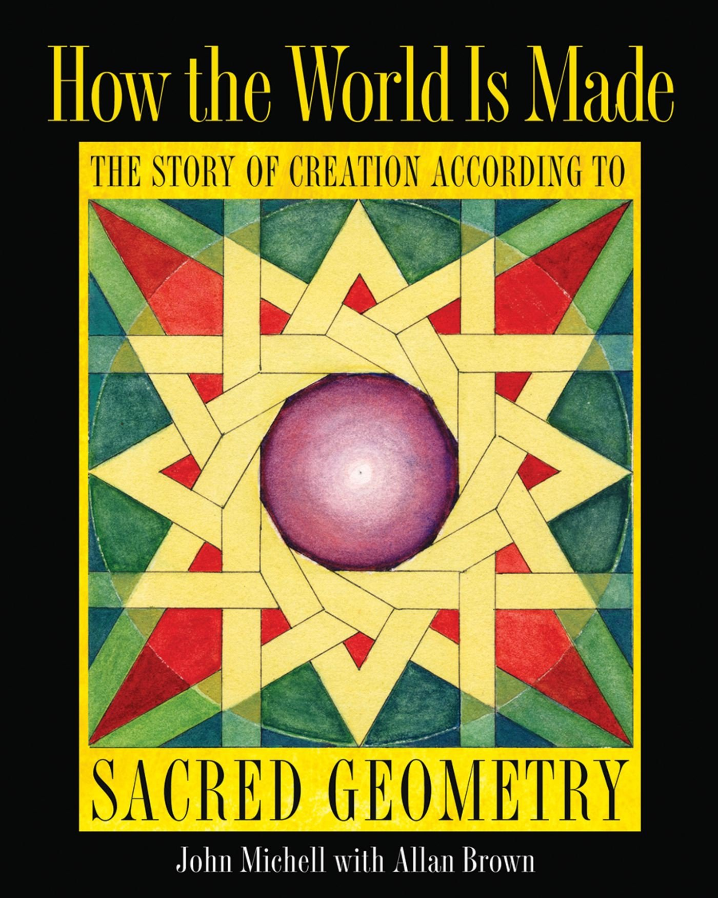 Download How The World Is Made: The Story Of Creation According To Sacred Geometry 