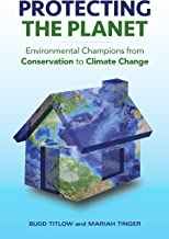 Protecting the Planet: Environmental Champions from Conservation to Climate Change