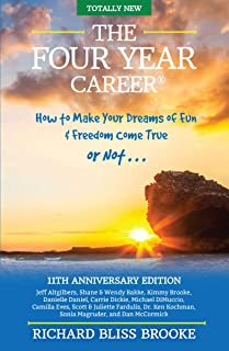Richard Bliss Brooke's The Four Year Career: 11th Anniversary Edition; The Perfect Network Marketing Recruiting & Belief Building Tool; MLM Made Easy; Master Direct Sales