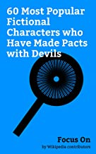 Focus On: 60 Most Popular Fictional Characters who Have Made Pacts with Devils: Rumpelstiltskin, John Constantine, Faust, Jack Sparrow, Spawn (comics), ... Mary Jane Watson, etc. (English Edition)