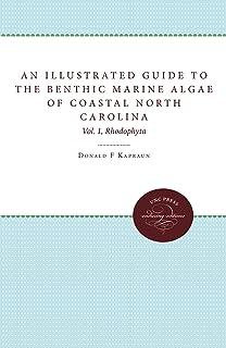 An Illustrated Guide to Benthic Marine Algae of Coastal North Carolina: Vol. 1: Rhodophyta