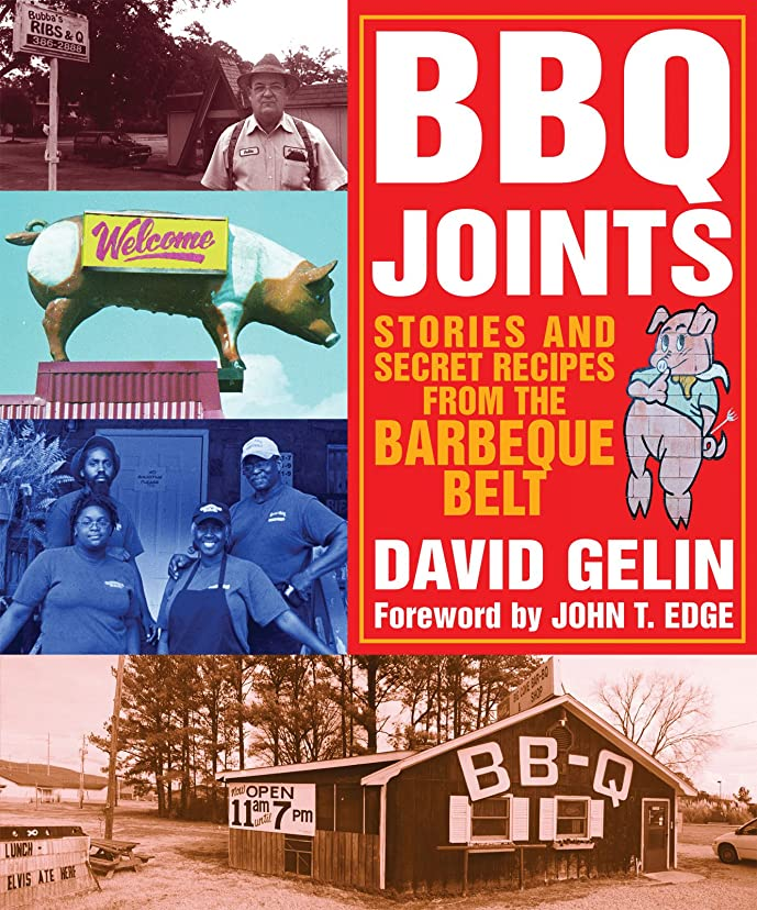 無謀理想的不注意BBQ Joints: Stories and Secret Recipes from the Barbeque Belt (NONE) (English Edition)