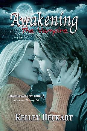 Awakening the Vampire: A Shadow-walkers vampire romance