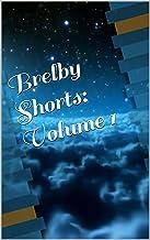 Brelby Shorts: Volume 1