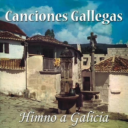 Canciones Gallegas: Himno a Galicia de Various artists en ...