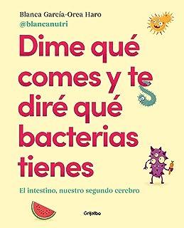 Dime qué comes y te diré qué bacterias tienes: El intestino, nuestro segundo cerebro(Alimentación saludable)