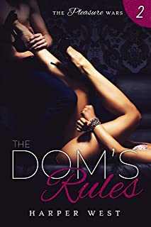 The Dom's Rules: A Dark Contemporary BDSM Romance (The Pleasure Wars Book 2)
