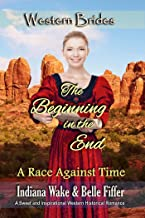 The Beginning in the End: Western Brides (A Race Against Time Book 5)