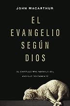 El Evangelio según Dios: El capítulo más notable del Antiguo Testamento (Spanish Edition)