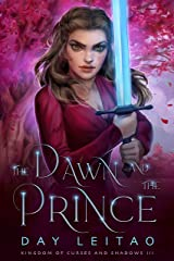 The Dawn and the Prince (Kingdom of Curses and Shadows Book 3) Kindle Edition