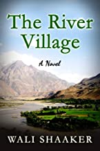 The River Village: A Historical Novel from Afghanistan (English Edition)