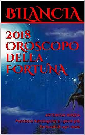 BILANCIA 2018 OROSCOPO della FORTUNA: Previsioni Astrologiche e i giorni più Fortunati di ogni mese