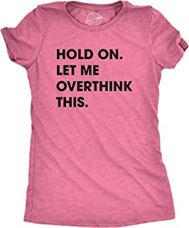 Crazy Dog T-Shirts Womens Hold On Let Me Overthink This Funny T Shirt Sarcastic Graphic Novelty (Heather Pink) - XL