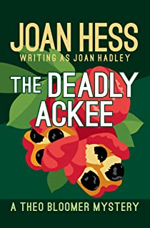 The Deadly Ackee (The Theo Bloomer Mysteries Book 2)