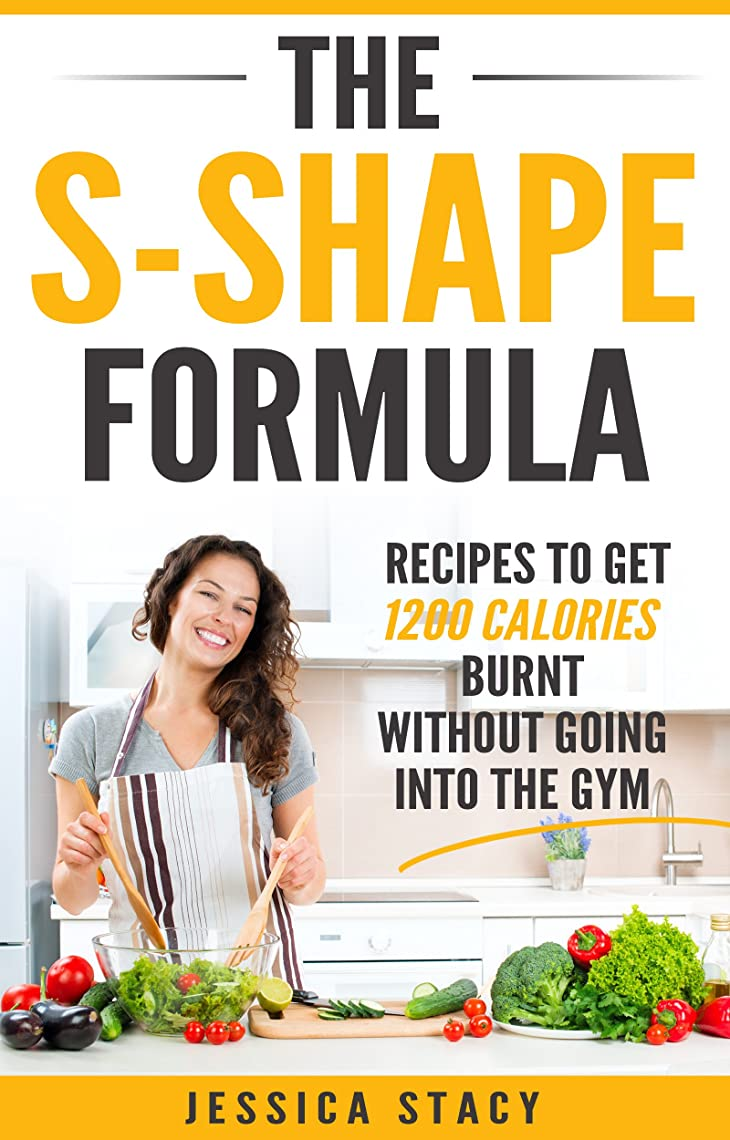 The S-Shape Formula: Recipes that Kills Calories without going to the Gym (English Edition)