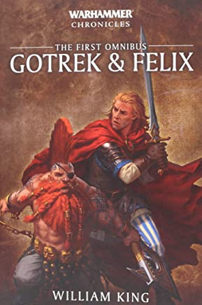 Gotrek and Felix: Volume 1