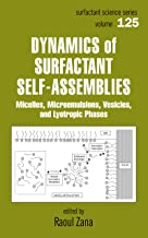 Dynamics of Surfactant Self-Assemblies: Micelles, Microemulsions, Vesicles and Lyotropic Phases (Surfactant Science Book 125)
