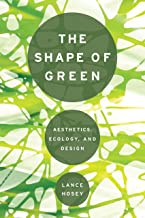 The Shape of Green: Aesthetics, Ecology, and Design