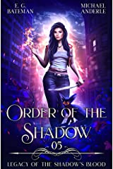 Order Of The Shadow (Legacy of the Shadow's Blood Book 5) Kindle Edition