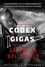 Codex Gigas: La Biblia del Diablo: ¿Un pacto hecho entre un monje condenado a muerte y el mismísimo Diablo en el año 1229? (Lo Inexplicado nº 1)