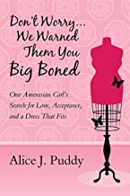 Don't Worry ... We Warned Them You Big Boned: One Amerasian Girl's Search for Love, Acceptance, and a Dress That Fits