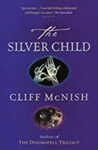The Silver Child (The Silver Sequence Book 1)