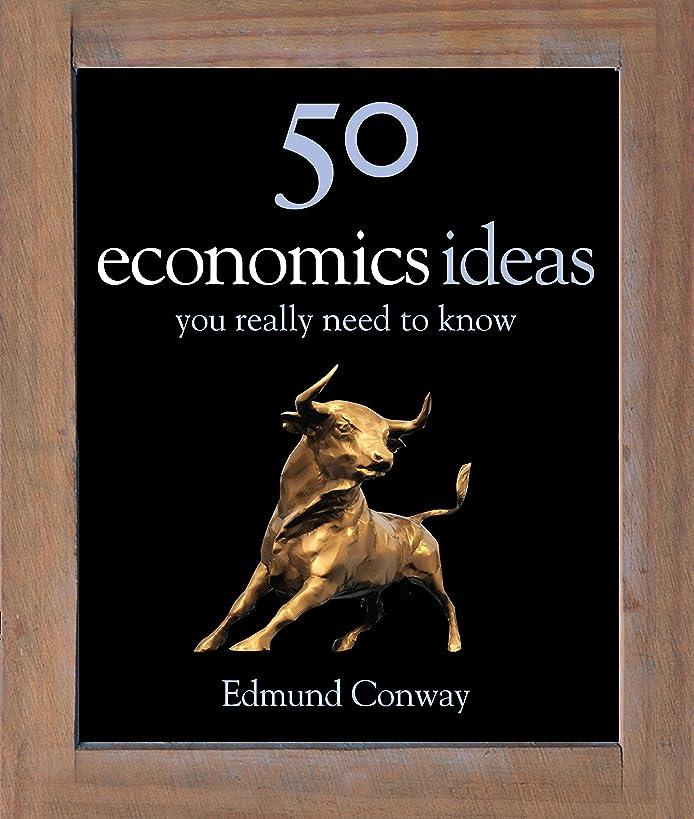 支配する離れた蚊50 Economics Ideas You Really Need to Know (50 Ideas You Really Need to Know series) (English Edition)