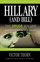 Hillary (and Bill): The Drugs Volume: Part Two of the Clinton Trilogy
