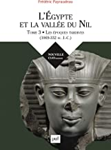 L'Égypte et la vallée du Nil. Tome 3: Les époques tardives (1069-332 av. J.-C.) (French Edition)