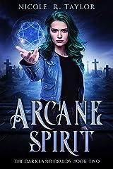 Arcane Spirit (The Darkland Druids Book 2) Kindle Edition