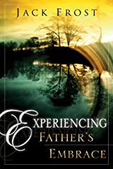 Experiencing Father's Embrace Kindle Edition