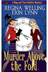 Murder Above the Fold: A Cozy Witch Mystery (The Mag and Clara Balefire Mysteries Book 1) Kindle Edition