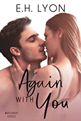 Again with You: A Second Chance Romance (Matchbox Series Book 4) Kindle Edition