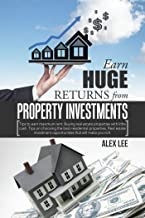 Earn Huge Returns from Property Investments: Tips to Earn Maximum Rent. Buying Real Estate Properties with Little Cash. Tips on Choosing the Best Residential ... Opportunities That Will Make You Rich.