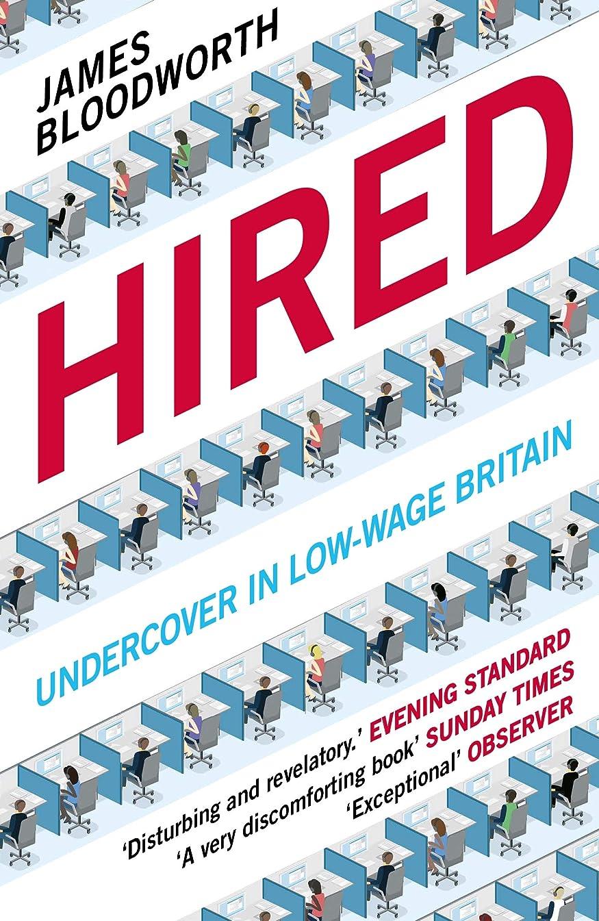 繁栄ありふれた偶然Hired: Six Months Undercover in Low-Wage Britain (English Edition)