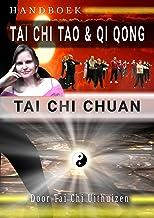 Tai Chi Tao & Qi Qong en Tai Chi Chuan: Tai Chi Uithuizen Handboek