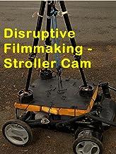 Disruptive Filmmaking - Stroller Cam