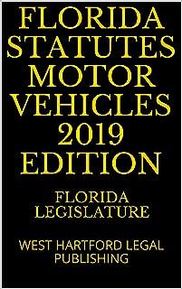 FLORIDA STATUTES MOTOR VEHICLES 2019 EDITION: WEST HARTFORD LEGAL PUBLISHING