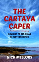 The Cartaya Caper: How not to get ahead in Southern Spain (English Edition)