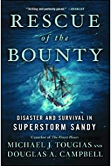 Rescue of the Bounty: Disaster and Survival in Superstorm Sandy Kindle Edition