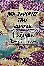 My Favorite Thai Recipes: Handwritten Recipes I Love
