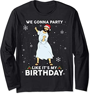 We Gonna Party Like It's My Birthday Jesus Christmas Shirt