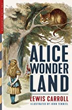 Alice in Wonderland (Illustrated): Alice's Adventures in Wonderland, Through the Looking-Glass, and The Hunting of the Sna...