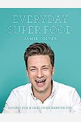 Everyday Super Food Kindle Edition