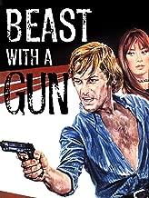 Beast With A Gun