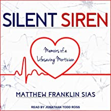 Silent Siren: Memoirs of a Life Saving Mortician