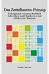 Das Zettelkasten-Prinzip: Erfolgreich wissenschaftlich Schreiben und Studieren mit effektiven Notizen (German Edition) eBook Kindle