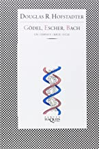 Gödel, Escher, Bach: Un Eterno y Gracil Bucle (Spanish Edition)