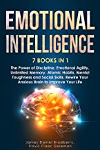 Emotional Intelligence: 7 Books in 1: The Power of Discipline, Emotional Agility, Unlimited Memory, Atomic Habits, Mental ...